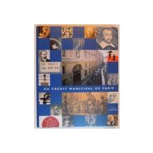 LE CREDIT MUNCIPAL DE PARIS DU MONT DE PIETE A UNE BANQUE SOCIALE D'AVENIR par CLAUDE FABER , 2003