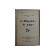 LE DESEQUILIBRE DU MONDE par GUSTAVE LE BON , 1924