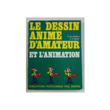 LE DESSIN ANIME D ' AMATEUR ET L ' ANIMATION par S. DE MARCHI et R. AMIOT , 1981