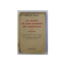 LE DESTIN DE LORD THOMSON OF CARDINGTON suivi de SMARANDA  by PRINCESSE BIBESCO , 1932 , DEDICATIE*