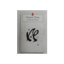 LE DIT DE TIANYI par FRANCOIS CHENG , 1998