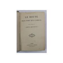 LE DOUTE PLUS FORT QUE L 'AMOUR , 1900