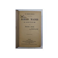 LE DRAME MUSICAL - RICHARD WAGNER - SON OEUVRE ET SON IDEE par EDOUARD SCHURE , 1926