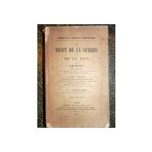 LE DROIT DE LA GUERRE ETR DE LA PAIX PAR GROTIUS - 1867