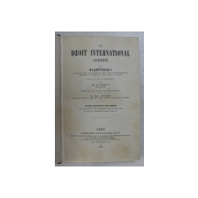 LE DROIT INTERNATIONAL CODIFIE par BLUNTSCHLI , 1886