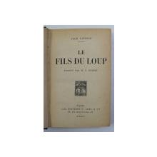 LE FILS DU LOUP par JACK LONDON , 1926