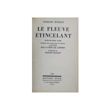 LE FLEUVE ETINCELANT  = PIECE EN TROIS ACTES  par CHARLES MORGAN , 1939