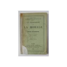 LE FONDEMENT DE LA MORALE par ARTHUR SCHOPENHAUER , 1909 , COTORUL INTARIT CU BANDA ADEZIVA *