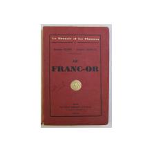 LE FRANC - OR par GEORGES VALOIS et JACQUES ARTHUYS , 1927