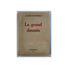 LE GRAND DESSEIN par SALVADOR DE MADARIAGA , 1939 , CONTINE DEDICATIA LUI SERBAN MILCOVEANU *