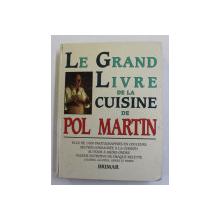 LE GRAND LIVRE DE LA CUISINE DE POL MARTIN , 1987