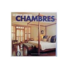 LE GRAND LIVRE DES CHAMBERS par CAROLINE CLIFTON  - MOGG , photographies de SEBASTIAN HEDGECOE , 2003