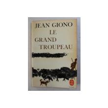 LE GRAND TROUPEAU par JEAN GIONO , 1965