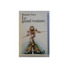 LE GRAND VESTIAIRE par ROMAN GARY , 1985