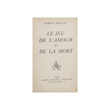 LE JEU DE L 'AMOUR ET DE LA MORT par ROMAIN ROLLAND , 1925