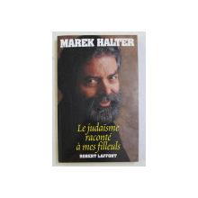 LE JUDAISME RACONTE A MES FILLEULS par MAREK HALTER , 1999