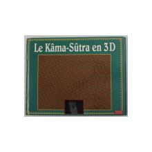 LE KAMA  - SUTRA EN 3 D , illustrations FRANCOIS GUERIN , adaptation du texte MARTINE DORRA , 1995 , LIPSA OCHELARI 3D *
