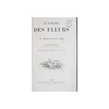 LE LANGAGE DES FLEURS par Mme CHARLOTTE DE LA TOUR - PARIS, 1863