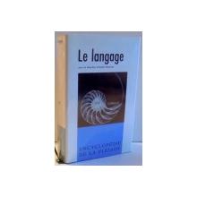 LE LANGAGE SOUS LA DIRECTION D'ANDRE MARTINET, ENCYCLOPEDIE DE LA PLEIADE , 1968