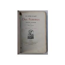 LE LIVRE D ' ART - DES FEMMES - PEINTURES , SCULPTURE par JEAN DOLENT , 1877