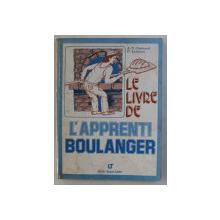 LE LIVRE DE L ' APPRENTI BOULANGER par J. - Y. GUINARD et P. LESJEAN , 1985