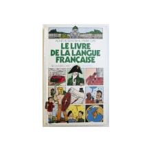 LE LIVRE DE LA LANGUE FRANCAIS par AGNES ROSENSTIEHL , illustrations PIERRE GAY , 1985