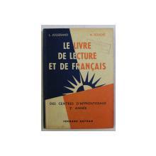 LE LIVRE DE LECTURE ET DE FRANCAIS DES CENTRES D' APPRENTISSAGE par L. JOSSERAND , A. SOUCHE , 1954