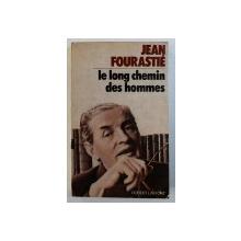 LE LONG CHEMIN DES HOMMES par JEAN FOURASTIE , 1976