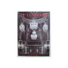 LE LUMINAIRE - DE L ' ANTIQUITE AU XXI e SIECLE par GUILLAUME JANNEAU , 106 ILLUSTRATIONS , 1950