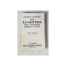 LE LUNETTES DE L 'AMATEUR D 'OBJETS D 'ART par CHARLES OULMONT , ART ANCIEN , 1927