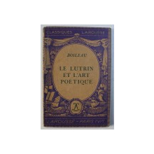 LE LUTRIN ET L ' ART POETIQUE par BOILEAU , 1935 , PREZINTA INSEMNARI  CU CREIONUL