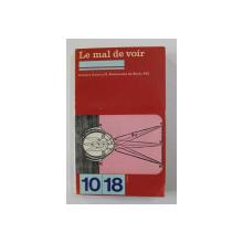 LE MAL DE VOIR - CAHIERS JUSSIEU / 2 . UNIVERSITE DE PARIS VII , 1976