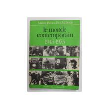 LE MONDE CONTEMPORAIN 1945 - 1975 par MARCEL PACAUT et PAUL M. BOUJU , 1974