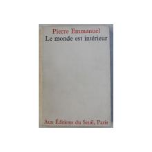LE MONDE EST INTERIEUR par PIERRE EMMANUEL , 1967