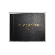 LE MOYEN AGE - LA GAULE ROMAINE - LES INVASIONS - LA FRANCE FEODALE - LA ROYAUTE par ARMAND DAYOT , EDITIE  DE INCEPUT DE SECOL XX