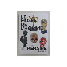 LE MUSEE DE L ' HOMME ITINERAIRE , 2015