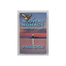 LE NOUVEAU NOMADE - VANATOR DE VANT de PAUL DICU , 2020