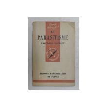 LE PARASITISME par LOUIS GALLIEN , 1943