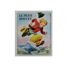 LE PETIT POUCET  d'apres CH. PERRAULT , illustrations de FRANCOISE J. BERTIER , 1961