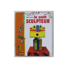 LE PETIT SCULPTEUR par GAETANE LANNOY , 2008