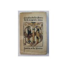 LE PLUS BELLE FLEURS DE LA LEGENDE DOREE de JACQUES DE VORAGINE  - ORNEES DE FIGURES DU TEMP , EDITIONS ' LA SIRENE ' , 1920