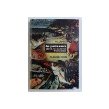 LE POISSON DANS LA CUISINE FRANCAISE par H. - P. PELLAPRAT , 1966