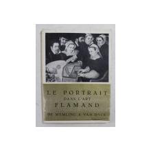 LE PORTRAIT DANS L 'ART FLAMAND DE MEMLING A VAN DYCK , EXPOSITION ORANGERIE DES TUILERIES , PARIS , 1952