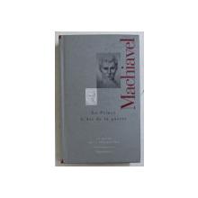 LE PRINCE , L' ART DE LA GUERRE - LE MONDE DE LA PHILOSOPHIE par MACHIAVEL , 2008