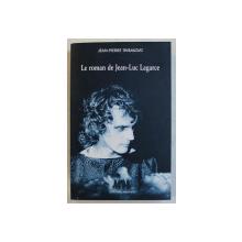 LE ROMAN DE JEAN - LUC LAGARCE par JEAN  - PIERRE THIBAUDAT , 2007