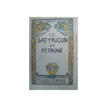 LE SATYRICON de PETRONE , ILUSTRATII de RAPHAEL DROUART ,  EDITIE NUMEROTATA , EXEMPLAR 1336 / 1500 PE HARTIE DE BORNEO ,  A L ' ENSEIGNE DU POT CASSE , 1938