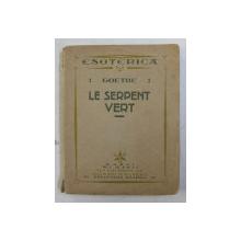 LE SERPENT VERT par GOETHE , COLLECTION ' ESOTERICA ' , 1922