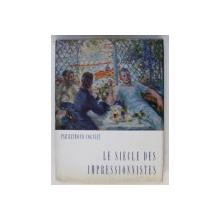 LE SIECLE DES IMPRESSIONNISTES par RAYMOND COGNIAT