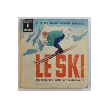 LE SKI - DES PREMIERS CHUTES AUX CHAMPIONNATS par CHRISTIANE CAMPILL , les dessins sont par NOEL BISSOT , 1963