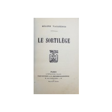 LE SORTILEGE par HELENE VACARESCO , EDITIE INTERBELICA